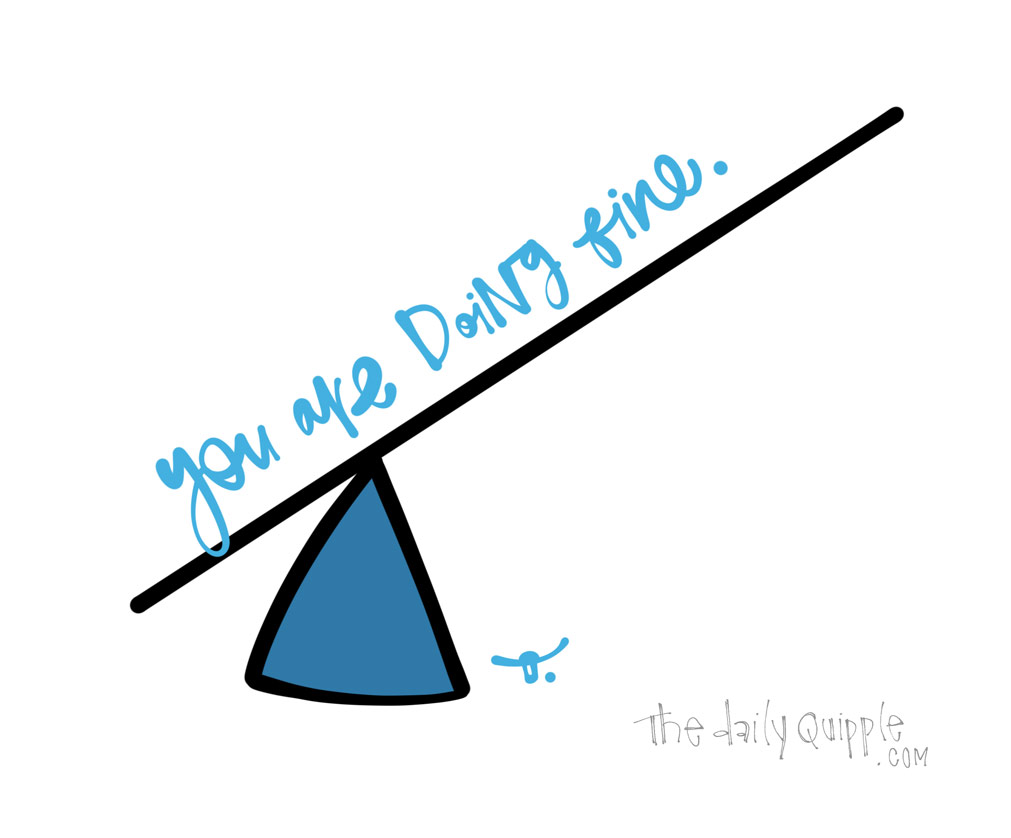 You Are Doing Fine | The Daily Quipple