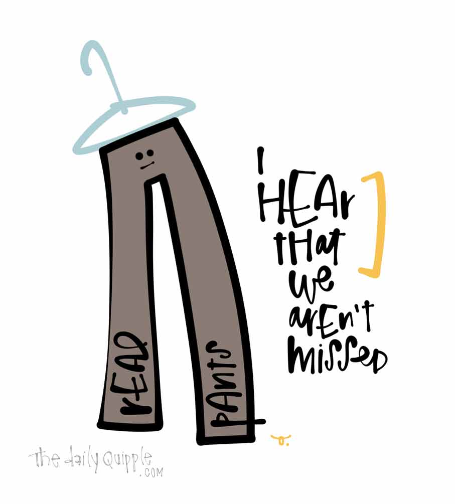 Lonely Pants   The Daily Quipple
