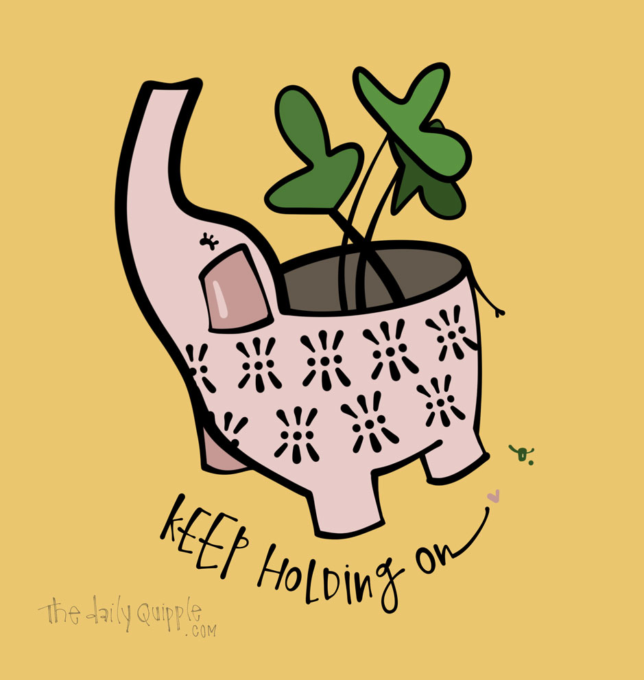 Holding On with Hope | The Daily Quipple