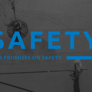 Our Promises on Safety