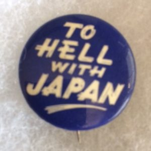 World War II To Hell with Japan Pinback