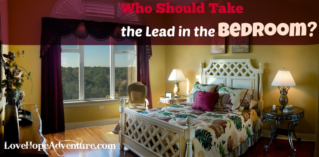 who should take the lead in the bedroom