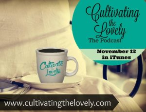 Cultivating the Lovely Podcast