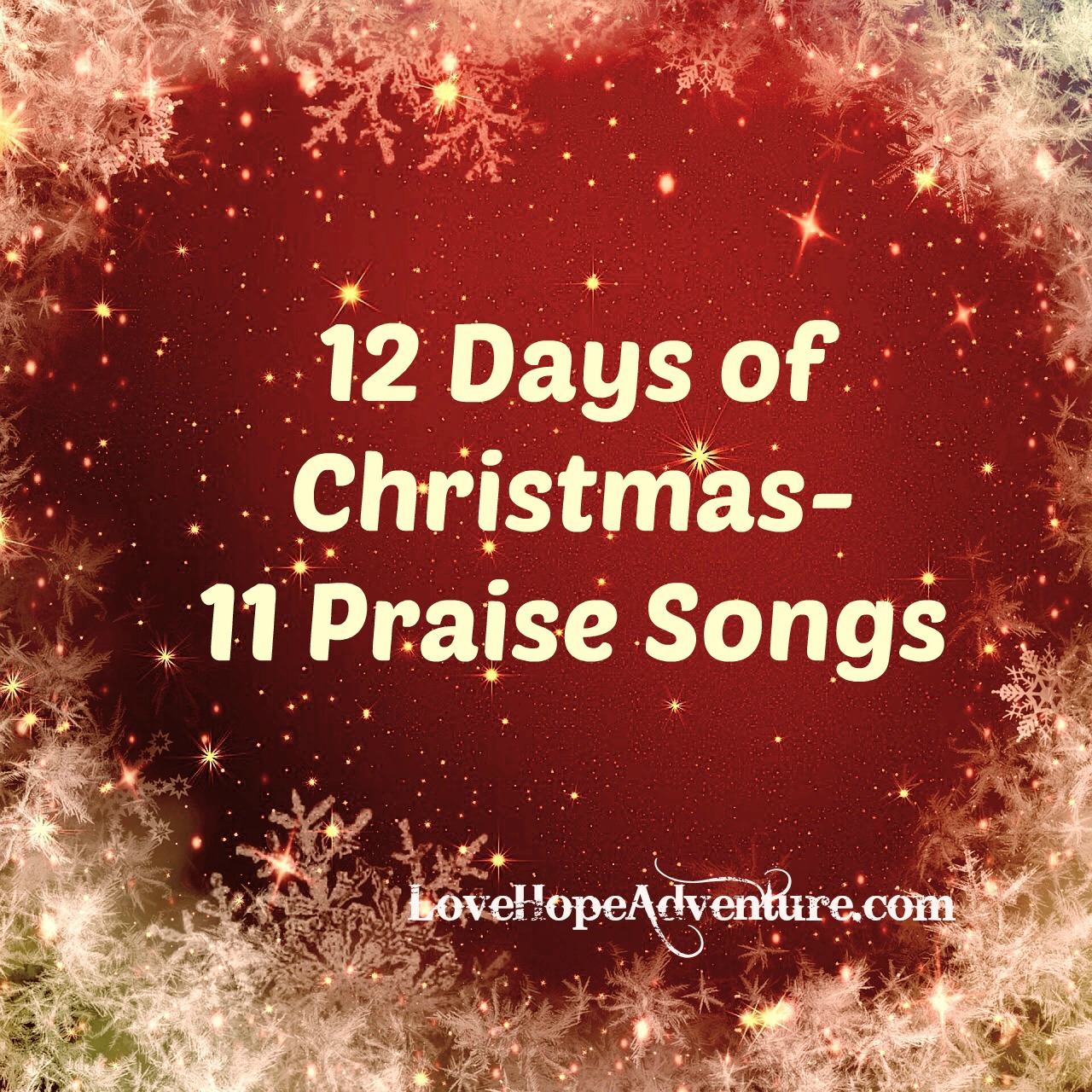 12 Days of Christmas 11 Praise Songs