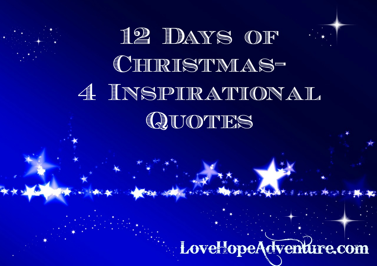 12 Days of Christmas 4 Inspirational Quotes