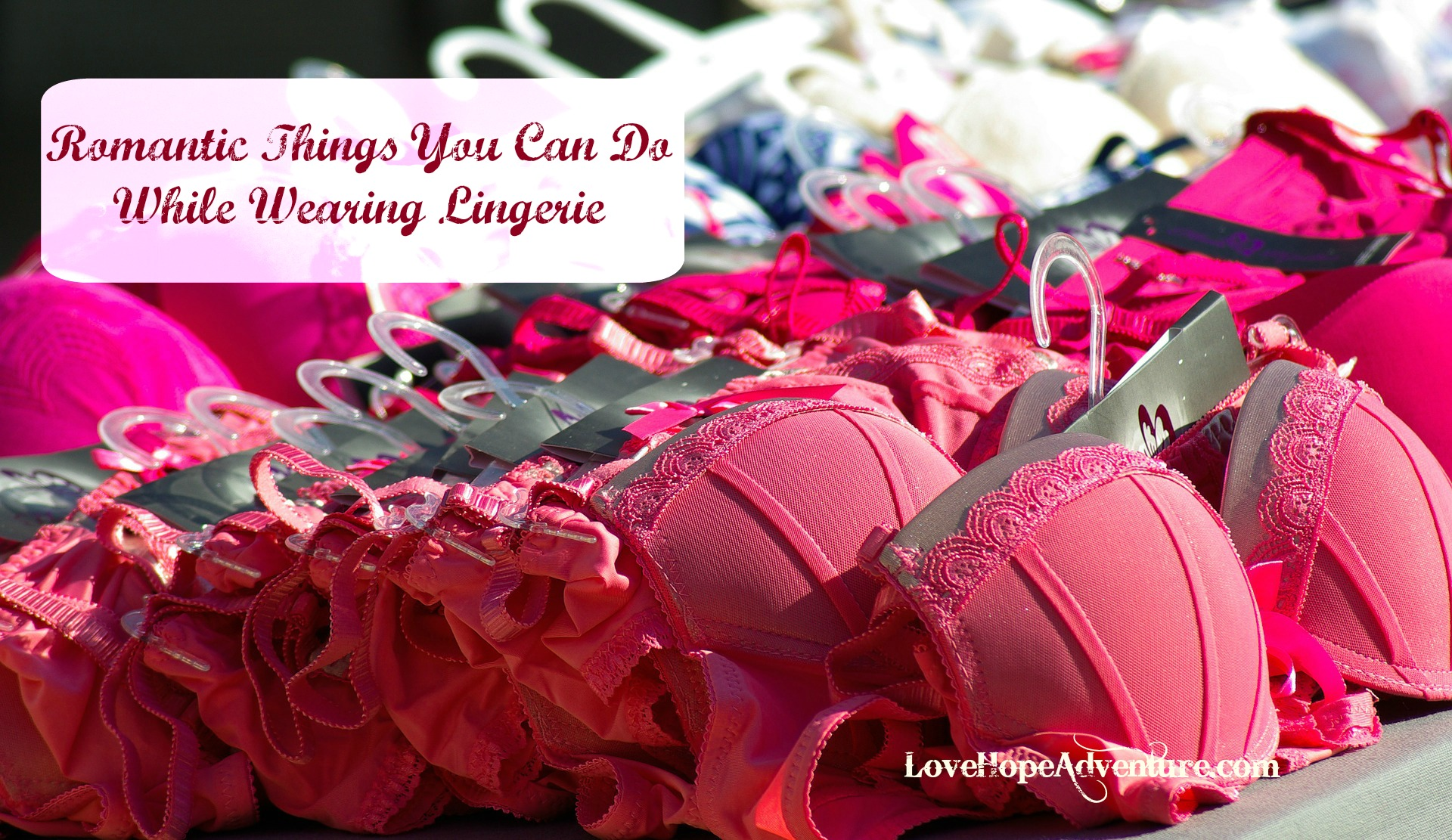 Romantic Thngs You Can Do While Wearing Lingerie