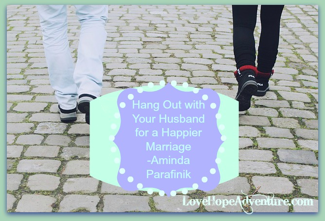 Hang Out With Your Husband For a Happier Marriage