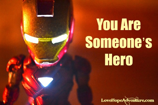 You Are Someone's Hero