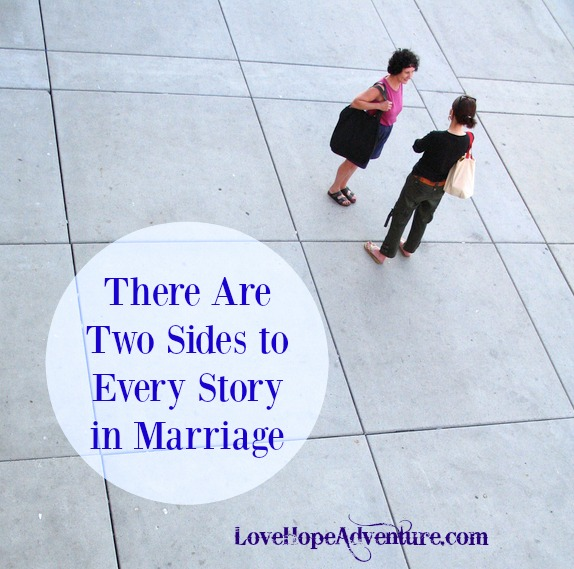 There Are Two Sides to Every Story in Marriage