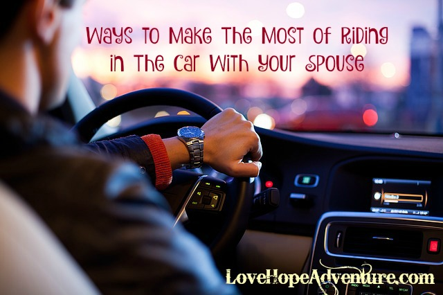 Ways to make the most of riding in the car with your spouse