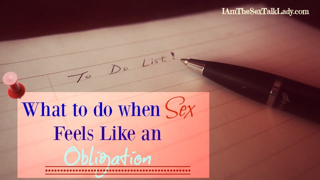 What to do when Sex Feels Like an Obligation