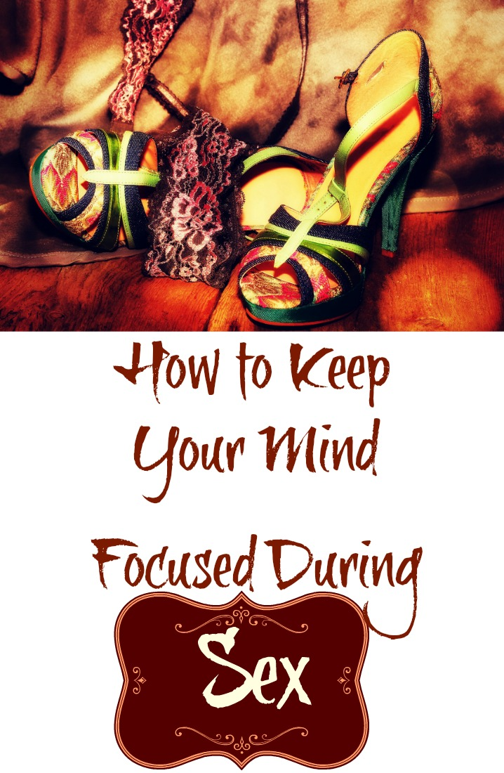 How to Keep Your Mind Focused During Physical Intimacy
