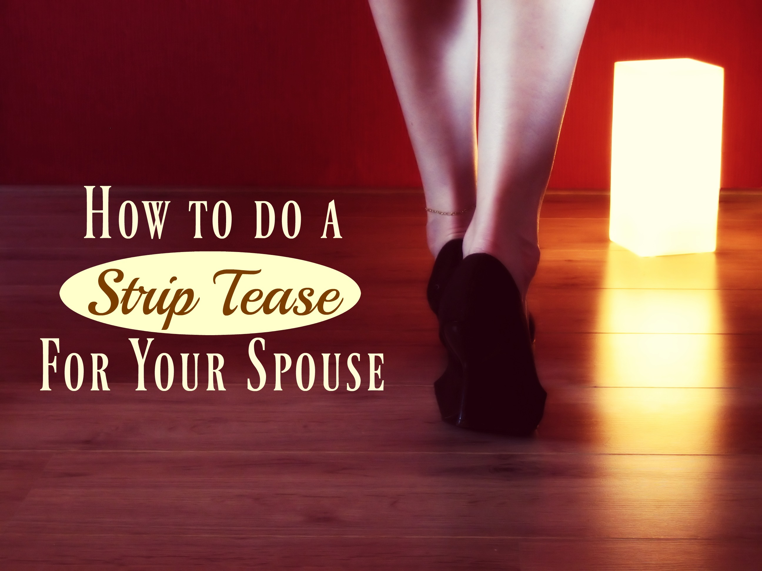 how-to-do-a-strip-tease-for-your-spouse