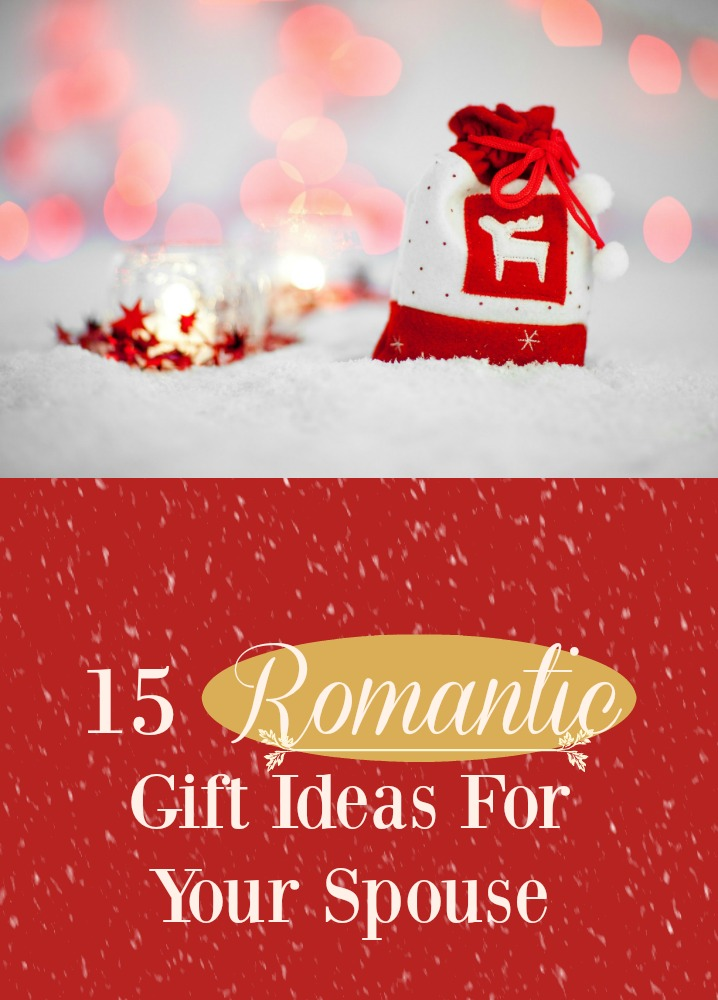 15 Romantic Gift Ideas For Your Spouse For Christmas. Give them the gift of intimacy and connection.