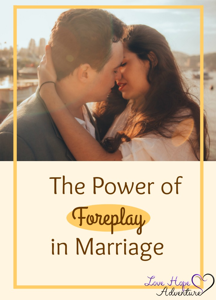 The Power of Foreplay in Marriage