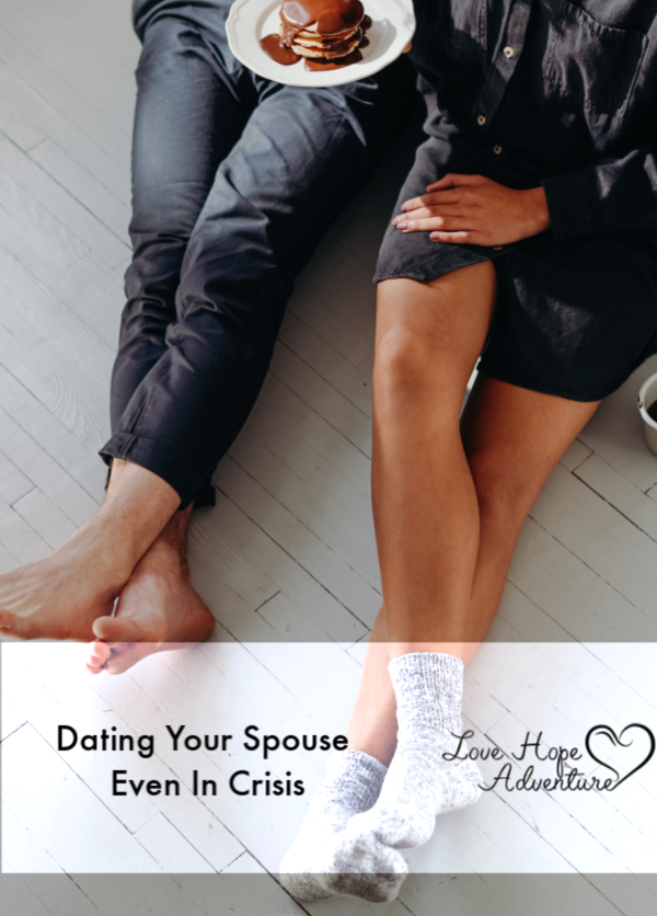 dating your spouse in crisis