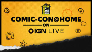 Comic-Con@Home on IGN Live