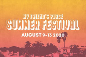 My Friend's Place Virtual Summer Festival