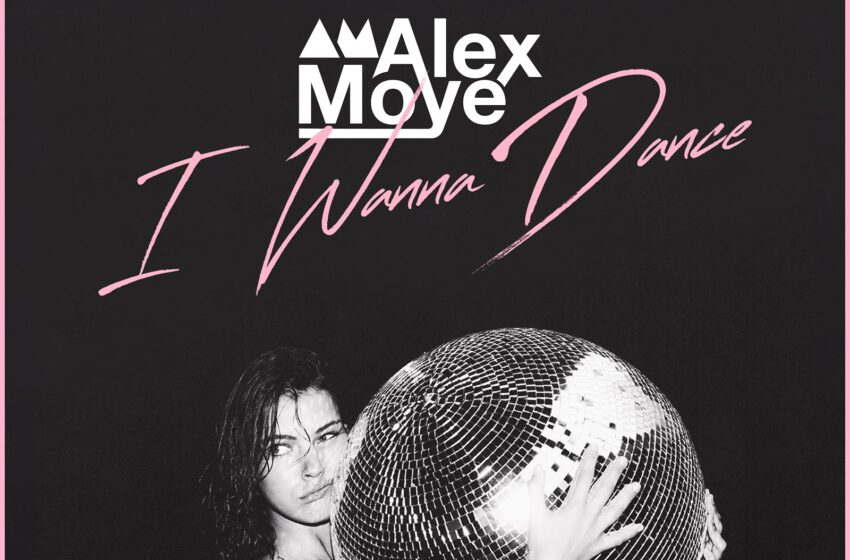 PRODUCER, ALEX MOYE TO RELEASE NEW SONG, 'I WANNA DANCE,' ON OCTOBER 9, 2020