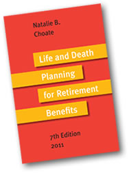 Life and Death Planning for Retirement Benefits