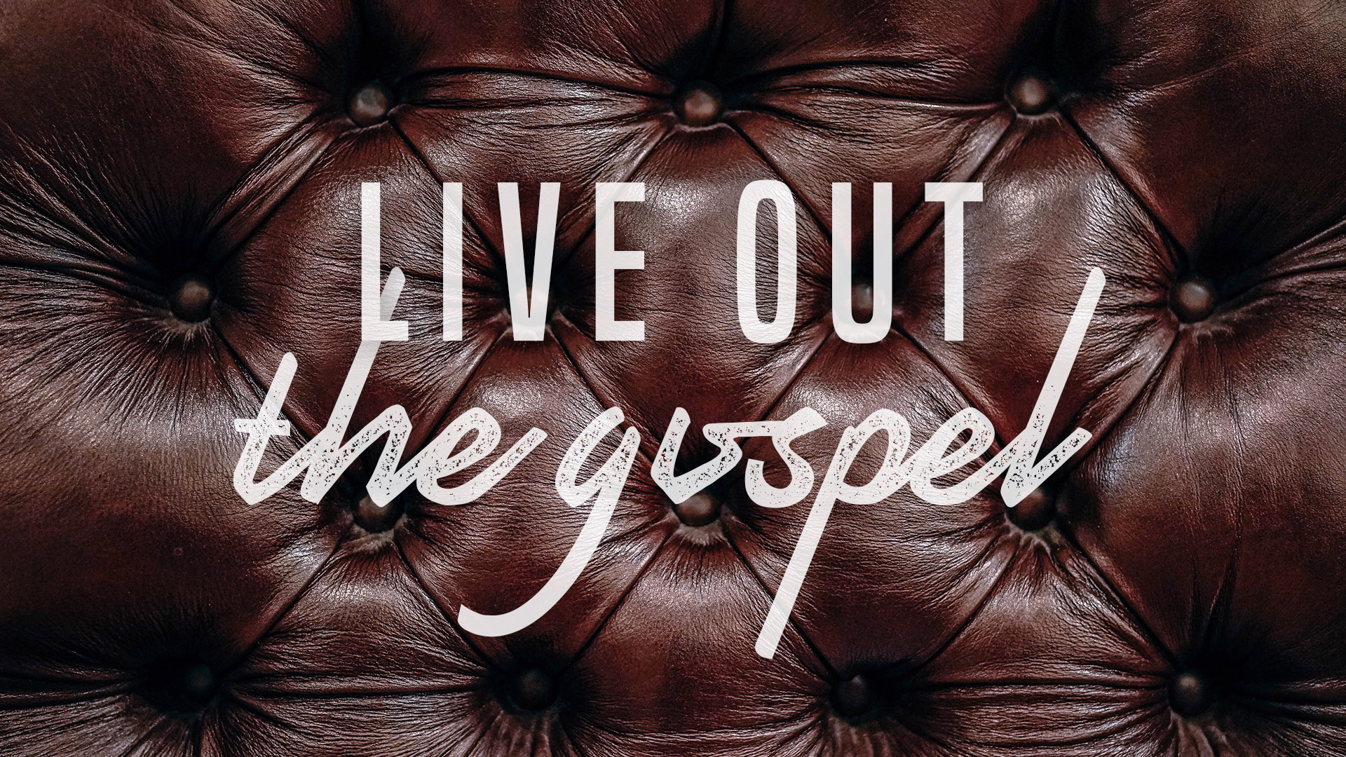 Live Out The Gospel Series - Banner