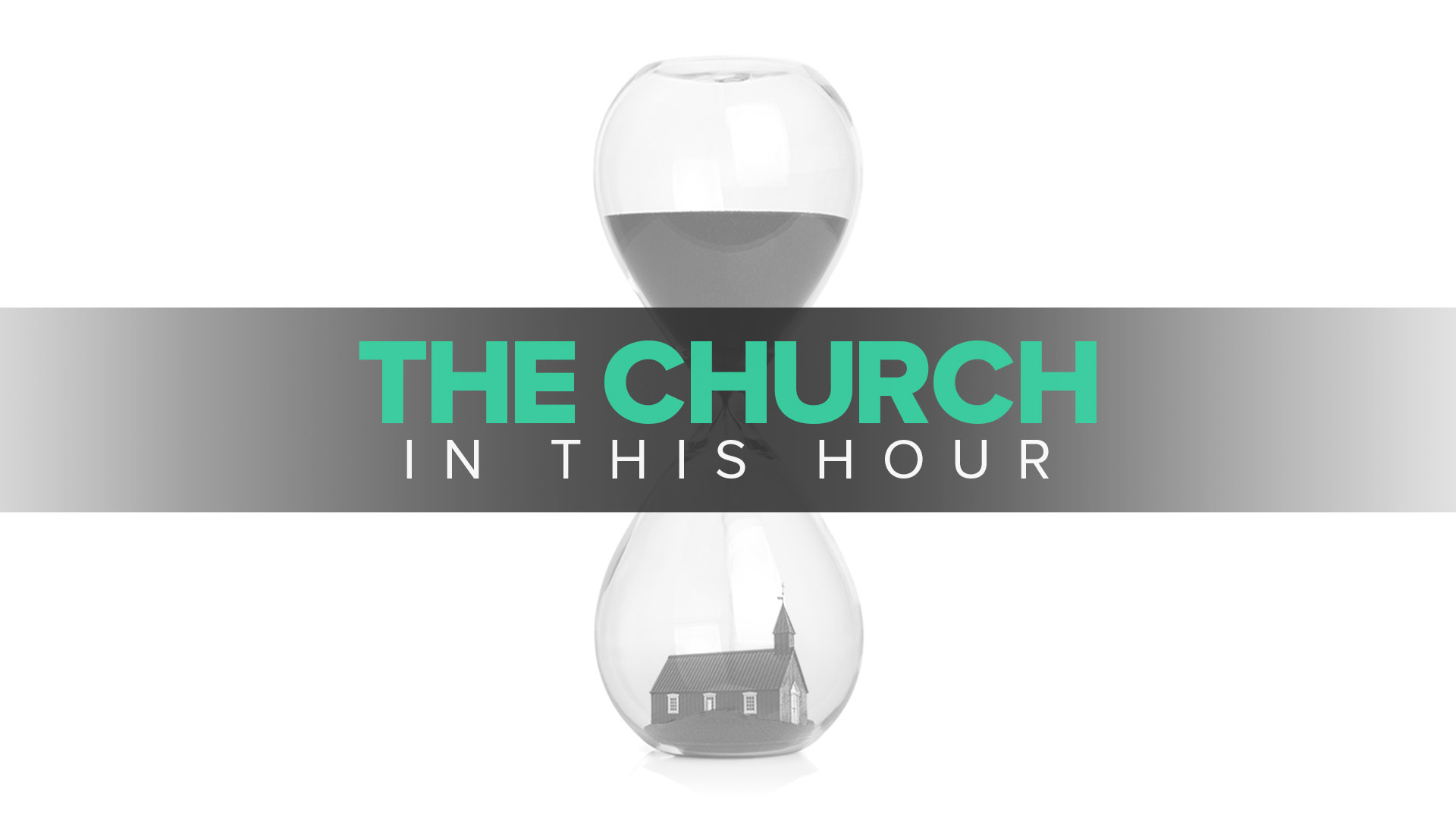 The Church In This Hour - Banner - Picture of House in Hourglass