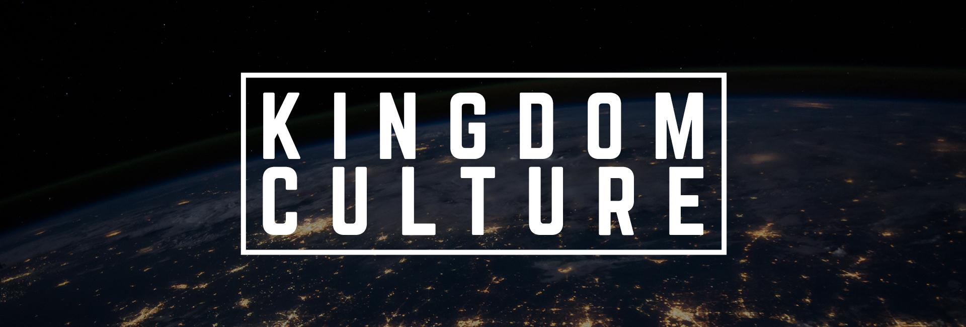 Kingdom Culture