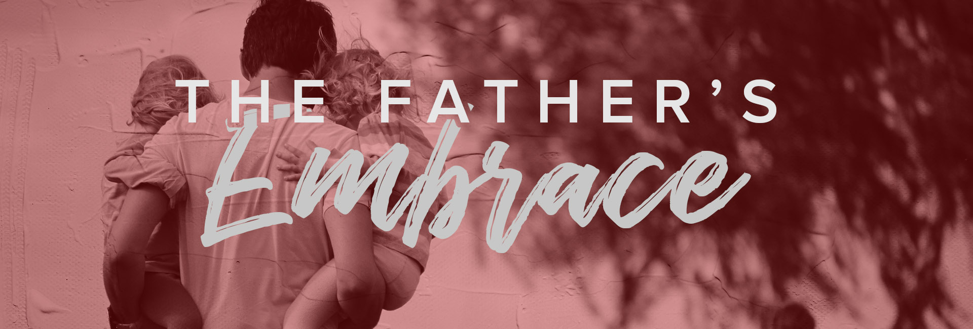 The Father's Embrace