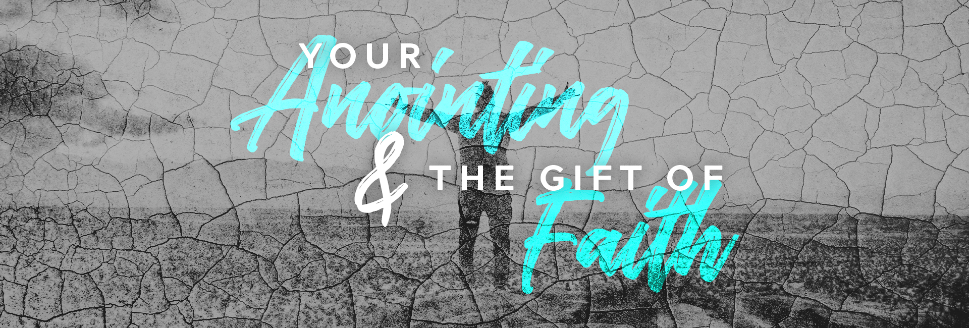 Your Anointing & the Gift of Faith