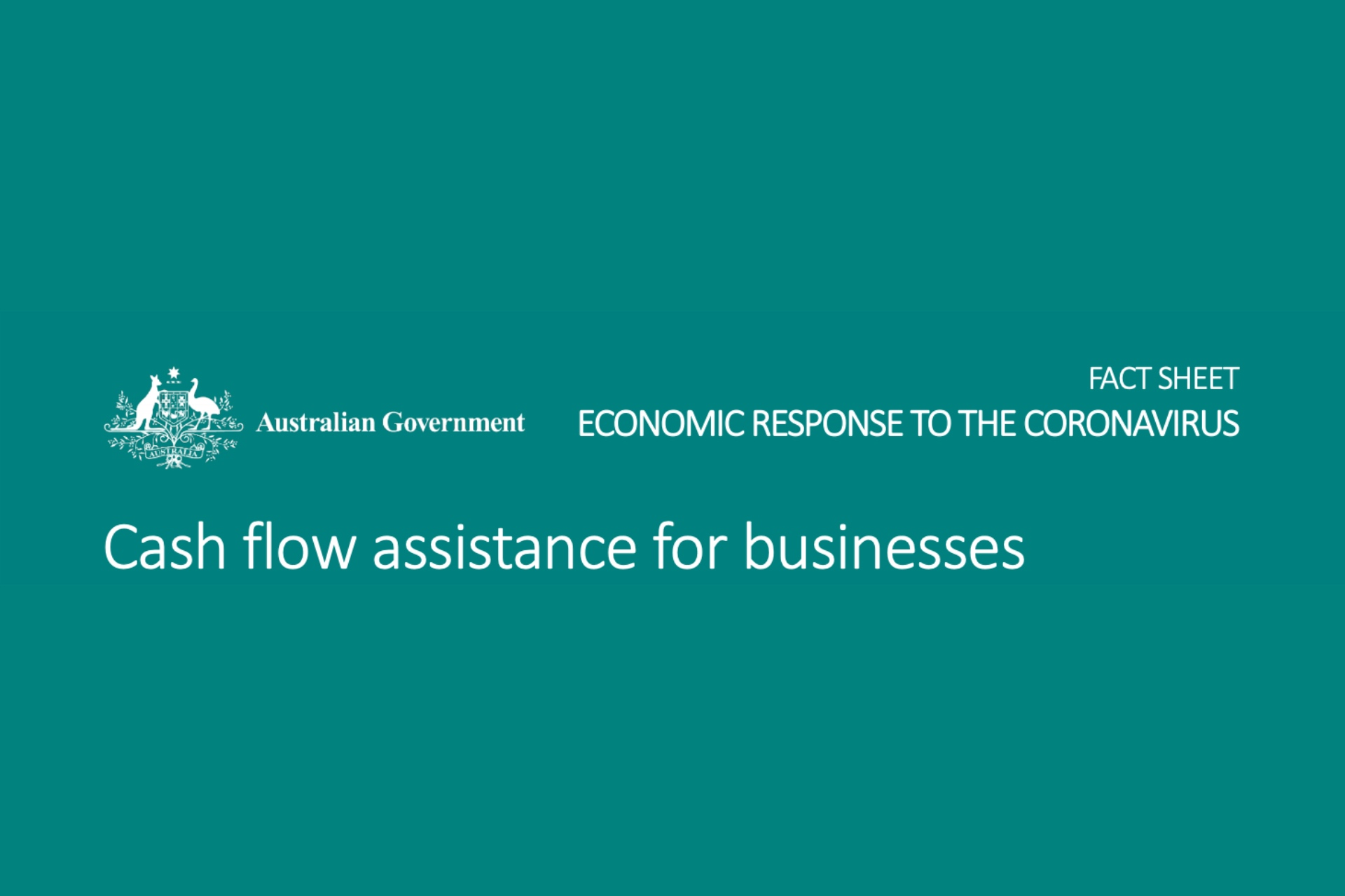 Australian Government Factsheet - Economic Response to the Corona Virus - Cash flow assistance for bussiness