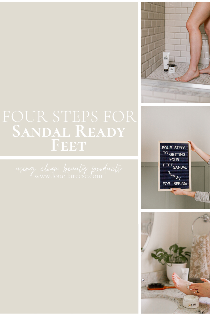 Four Steps to Sandal Ready Feet for Spring | Louella Reese