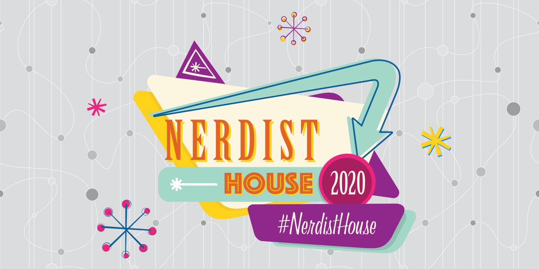 Nerdist House 2020