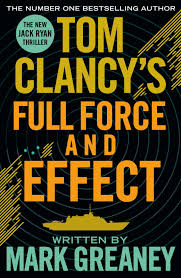 Full Force and Effect by Tom Clancy