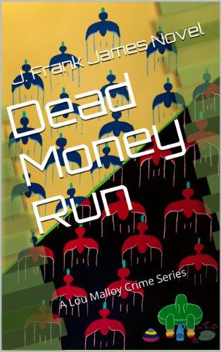 Dead Money Run by L. Frank James
