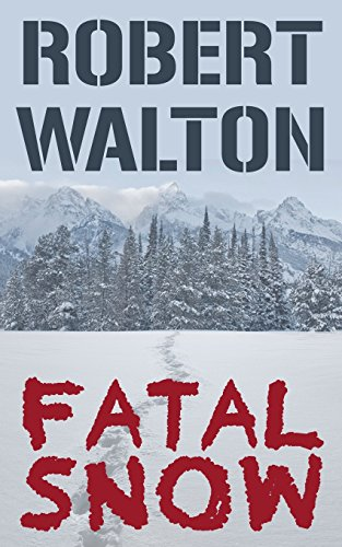 Fatal Snow by Robert Walton