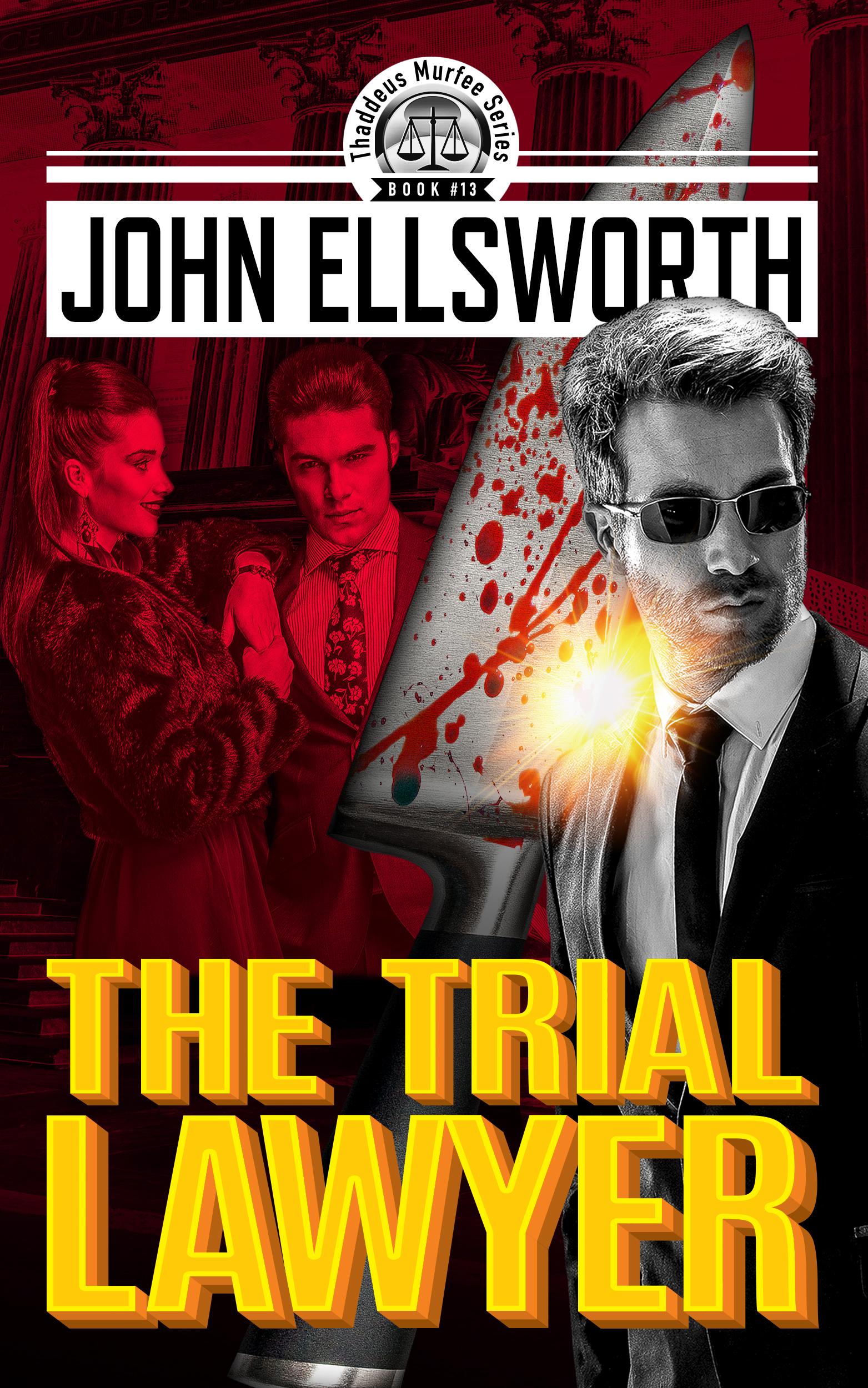 The Trial Lawyer by John Ellsworth
