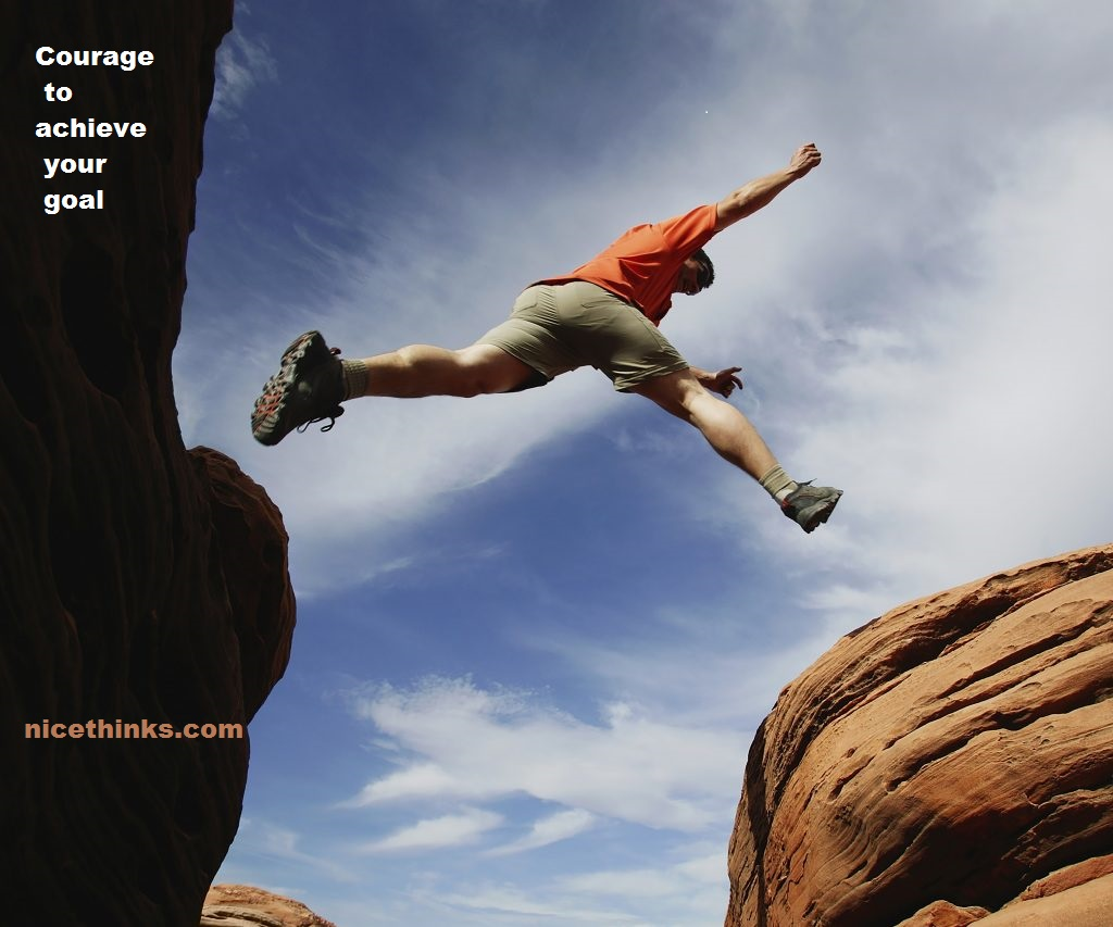 Courage to achieve your goal
