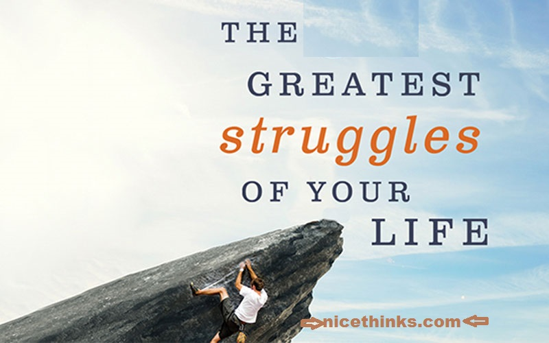 The Greatest Struggles of Your Life