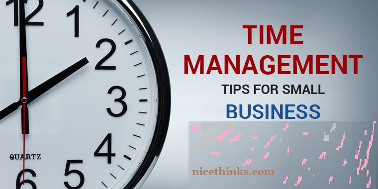 Time Management Tips For Small Business