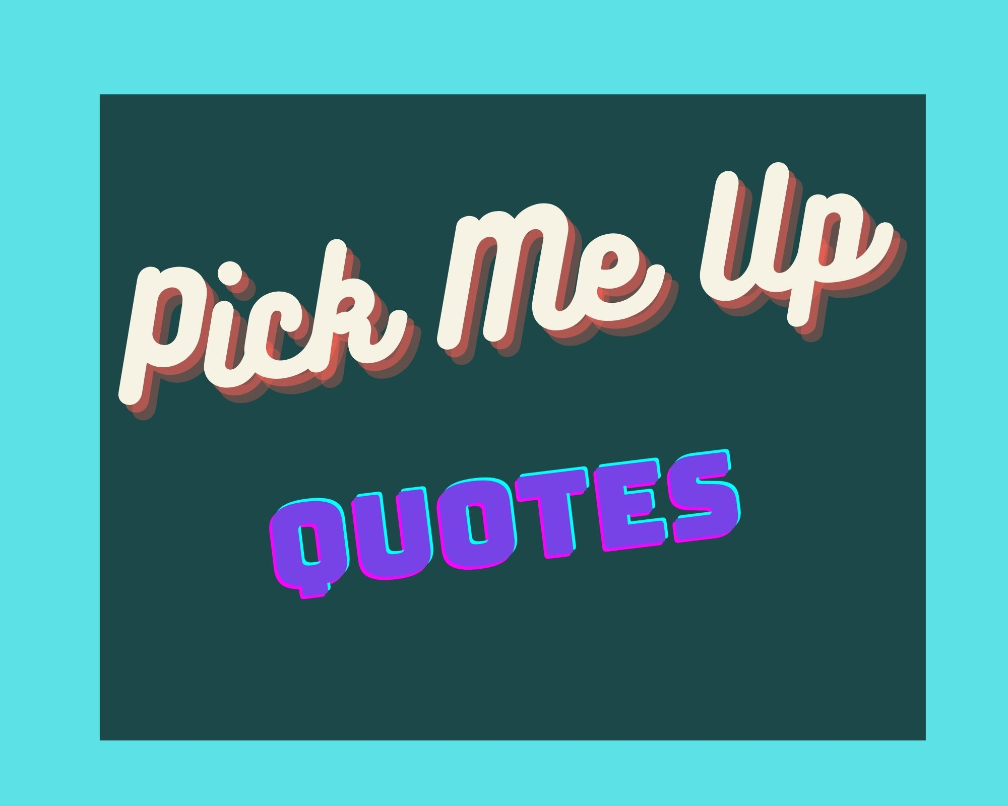 pick me up quotes