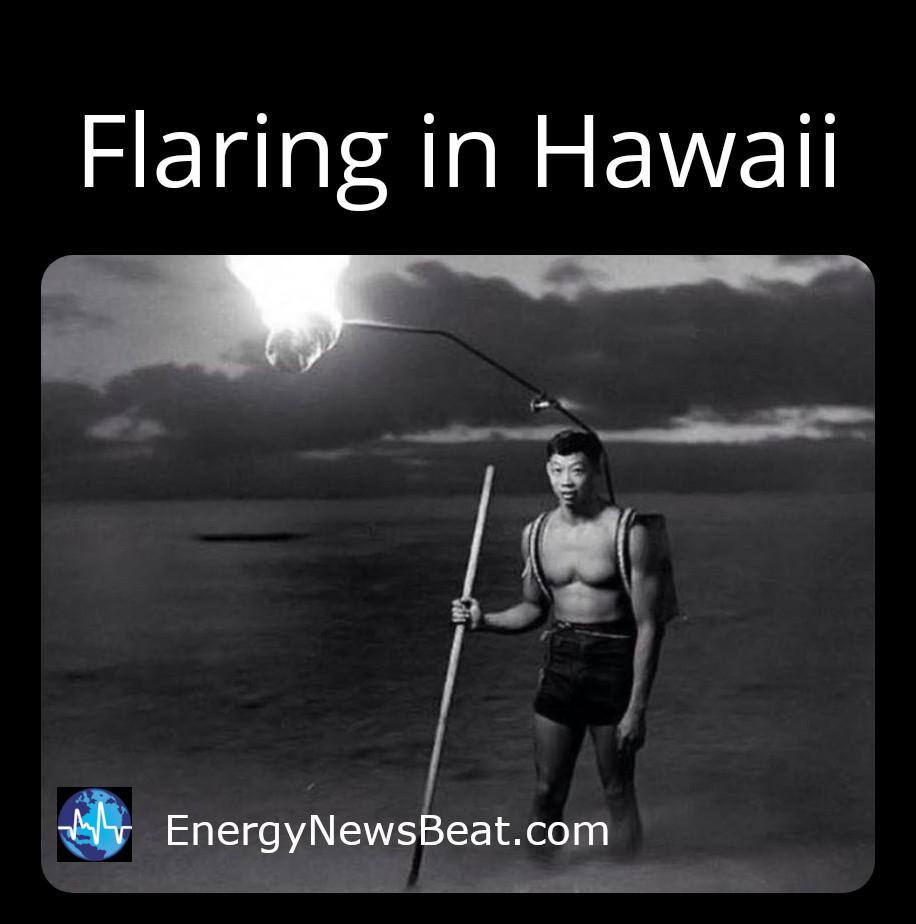 Flaring in Hawaii -Energy News Beat