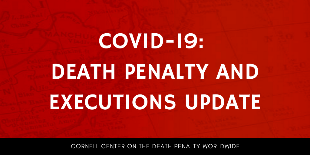 COVID-19: Death Penalty and Executions Update
