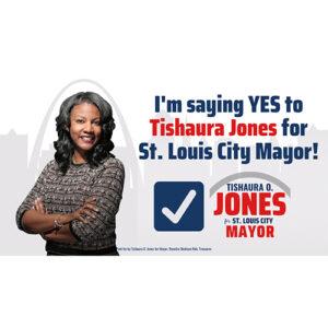 say yes to tishaura jones democrat for st louis mayor