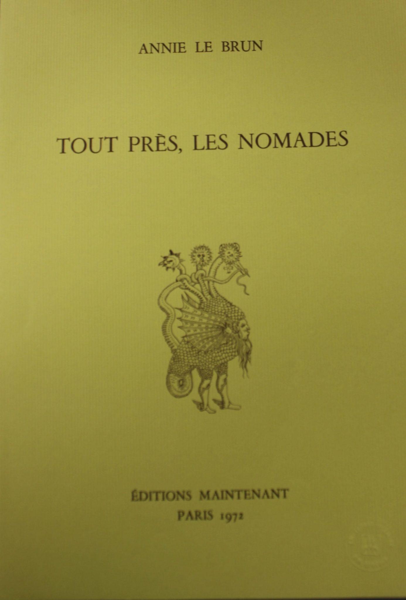 Annie Le Brun, <br /><em>Toutprès, lesnomades</em>, 1972