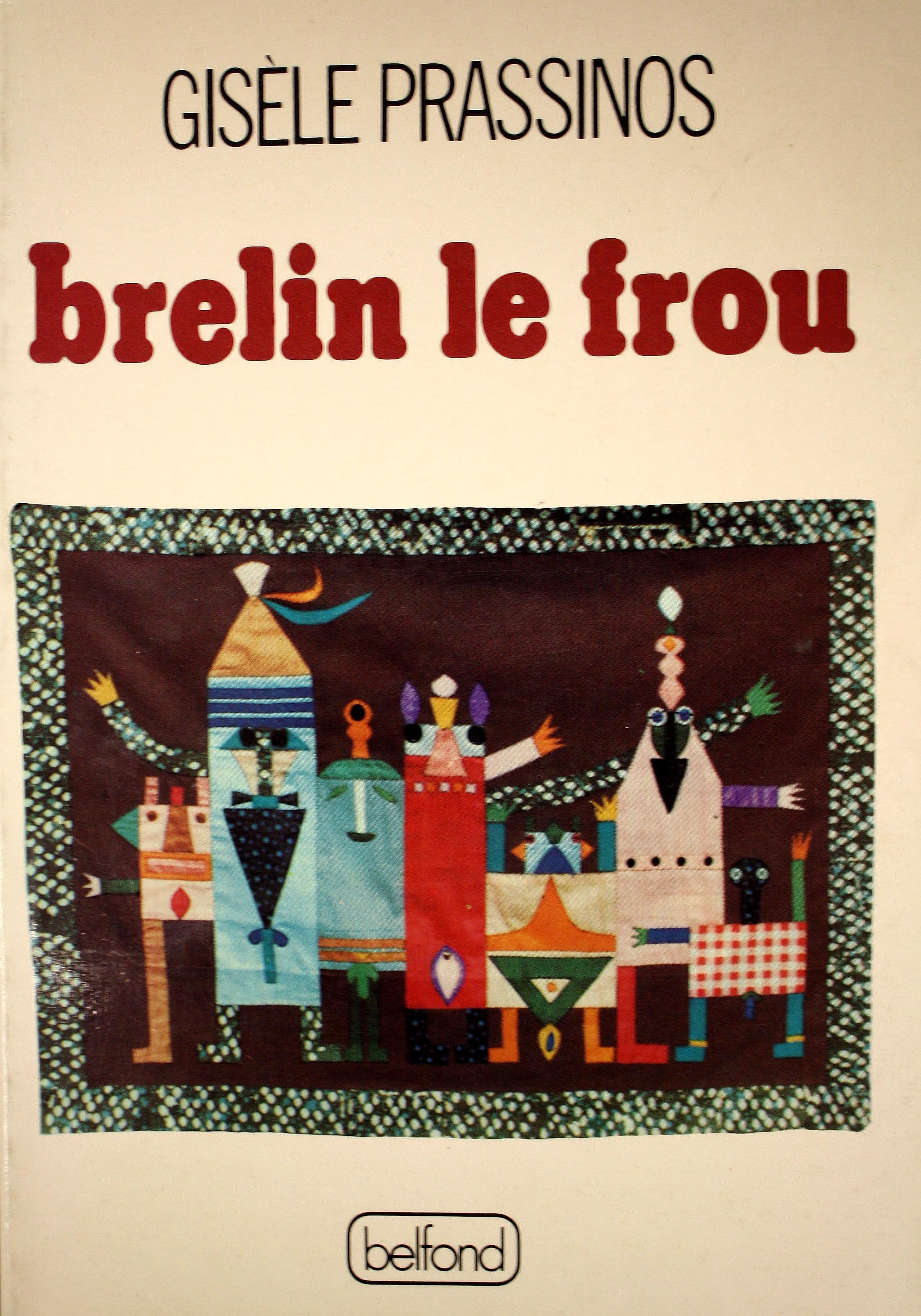 Gisèle Prassinos, <br /><em>Brelin lefrou oulePortrait defamille</em>, 1975
