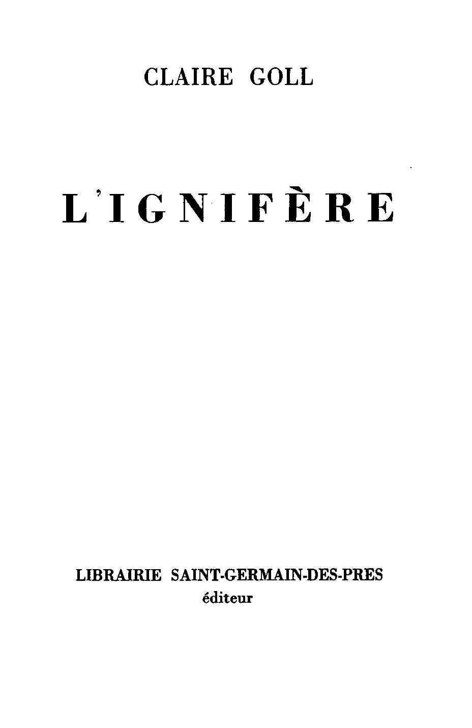 Claire Goll, <br /><em>L'Ignifère</em>, 1969