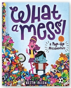 What A Mess pop-up book by Keith Allen
