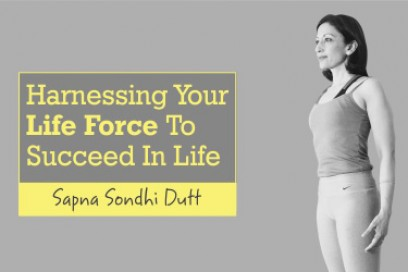 Harnessing Your Life Force To Succeed In Life