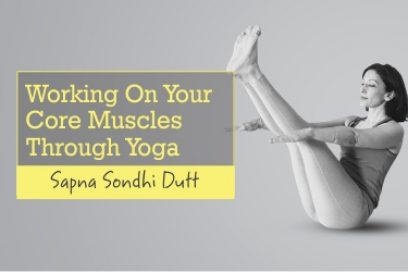 Working On Your Core Muscles Through Yoga