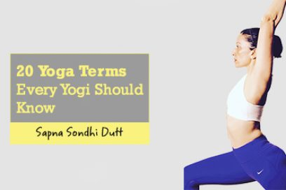 20 Yoga Terms Every Yogi Should Know